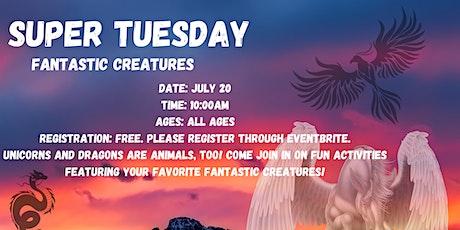 Super Tuesday: Fantastic Creatures tickets