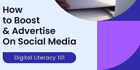 Digital Literacy 101: How to Boost & Advertise on Social Media tickets