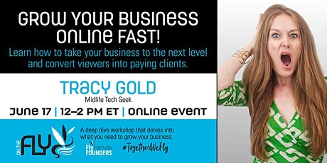 Grow Your Business Online FAST! tickets