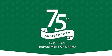 Department of Drama Virtual 75th Anniversary: Act I (1945-1970) tickets
