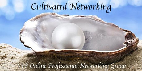Cultivated Networking -Online NY Area VIP Networking Group tickets