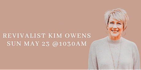 Pastor Kim Owens Revivalist Sunday May 23 @10:30am  at Hope Center tickets