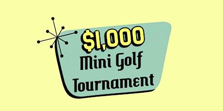 3rd Annual $1,000 Mini Golf Tournament tickets