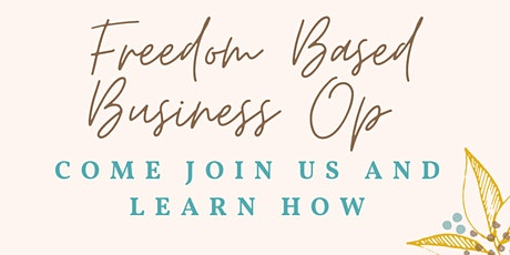 Create a Freedom Based Business in 2021 tickets