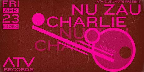 Nu Zau & Charlie by ATV & Un_Mute tickets