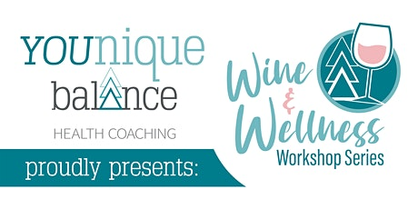 Wine and Wellness Series 1: Workshop 3:  Take Care of You tickets