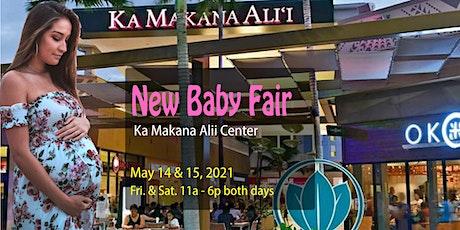 New Baby Fair at Ka Makana Alii Center, May 14 & 15, 2021,  Fri. & Sat. tickets