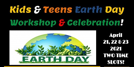 EARTH DAY WORKSHOP AND CELEBRATION FOR KIDS AND TEENS tickets