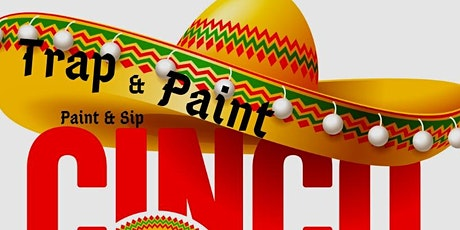 Trap and Paint (Cinco De Mayo Edition) tickets