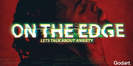 ON THE EDGE: Let's Talk about Anxiety - The Creative Vault Lounge tickets