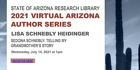 """2021 Arizona Author Series: Lisa Schnebly Heidinger """"Sedona Schnebly"""" tickets"""