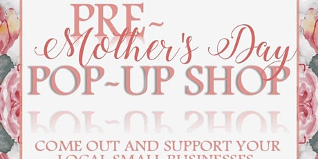 Pre-Mother's Day Pop-Up Shop tickets