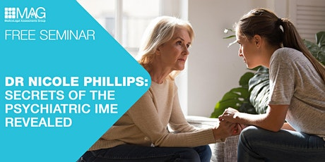Dr Nicole Phillips Seminar: Secrets of the Psychiatric IME Revealed billets