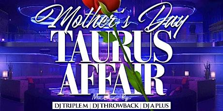 Mother's Day Taurus Affair - Appreciation Night tickets