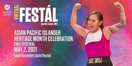 Seattle Center Festál: Asian Pacific Islander Heritage Month Celebration tickets