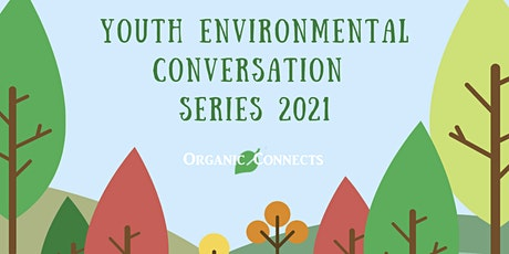 Youth Environmental Conversation Series 2021 tickets
