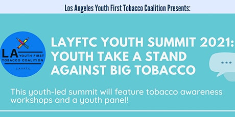 LAYFTC Youth Summit 2021: Youth Take a Stand Against Big Tobacco tickets