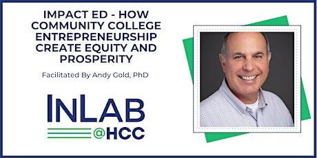 IMPACT ED  How Community College Entrepreneurship Create Equity/Prosperity tickets