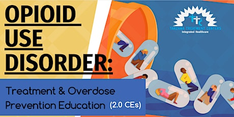 Opioid Use Disorder: Treatment and Overdose Prevention Education (5/21) tickets