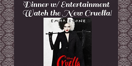 Delicious Dinner w/ Entertainment - Watch the New Cruella! tickets