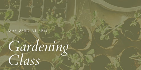 Free Community Gardening Class May 23 @ 3PM tickets