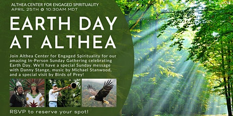 Althea Center's Sunday Gathering Earth Day Celebration, April 25th tickets