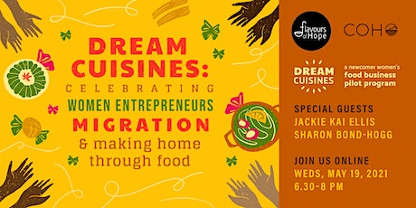 Dream Cuisines: Celebrating Women Entrepreneurs & Making Home Through Food tickets