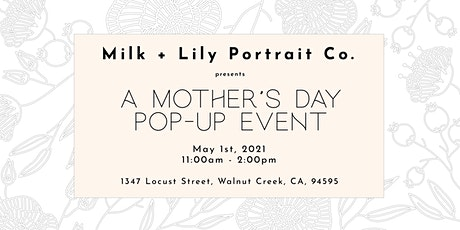 Milk + Lily Portrait Co. Presents a Mother's Day Pop Up Event tickets
