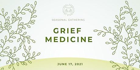 RFRS Virtual Gathering: Grief Medicine tickets