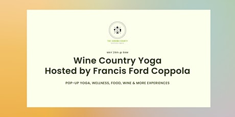Wine Country Yoga hosted by Francis Ford Coppola tickets