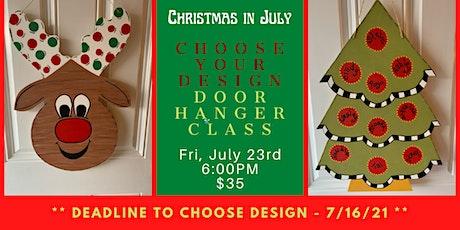 Christmas In July Choose Your Design - Door Hanger Class tickets