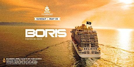 BORIS [ BELIEVE Sightseeing Cruise ] SUNDAY MAY 23 tickets