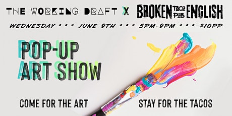 Broken English Taco Pub x Working Draft Collective Pop-Up Art Show tickets