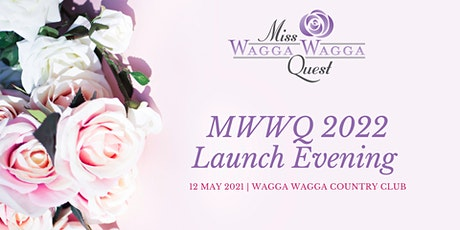 2022 Miss Wagga Wagga Quest Launch tickets