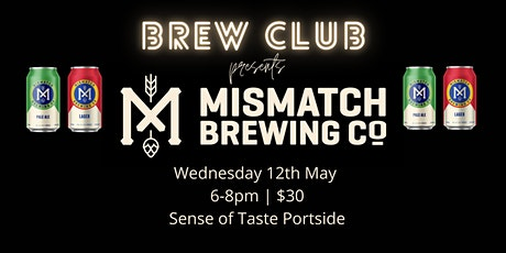Brew Club Featuring Mismatch Brewing Co. tickets