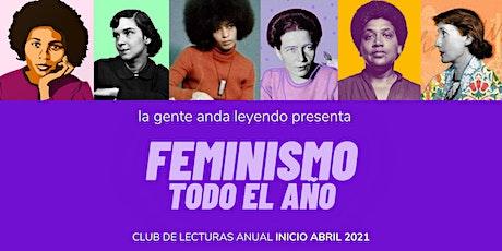 FEMINISMO TODO EL AÑO Club de Lecturas Feministas de La Gente Anda Leyendo entradas