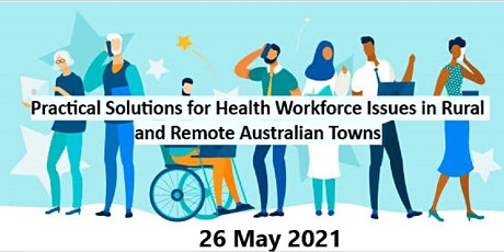 Practical Solutions for Health Workforce Issues in Rural & Remote Australia tickets