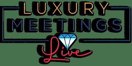 Washington DC : Luxury Meetings LIVE @ TBA tickets