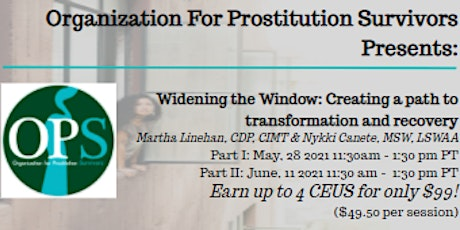 Widening the Window: Creating a path to transformation and recovery. tickets