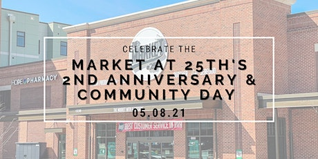 Market at 25th's 2nd Anniversary and Community Day tickets
