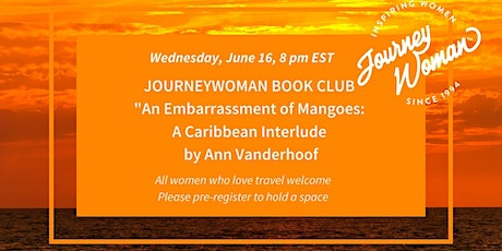 JourneyWoman Book Club: An Embarrassment of Mangoes: A Caribbean Interlude tickets