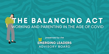 THE BALANCING ACT: Working & Parenting in the Age of Covid tickets