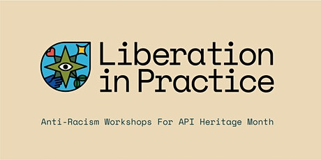 Liberation in Practice: Healing & Care for the AA & PI Community tickets