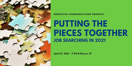 Putting the pieces together: Job Searching  in 2021 tickets
