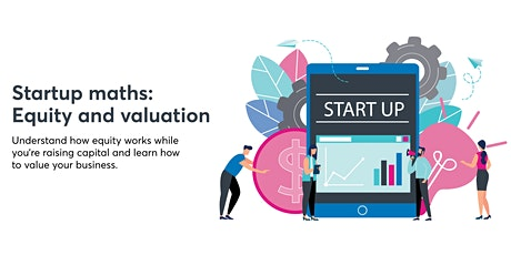 Startup Maths: Equity and Valuations [COM MEL 20May] ingressos