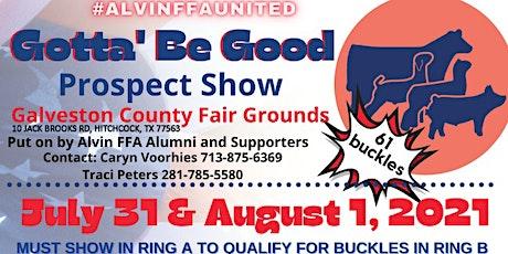 Gotta Be Good Prospect Show tickets
