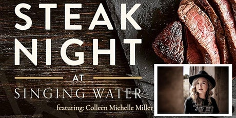 Steak Night at Singing Water feat: Colleen Michelle Miller tickets