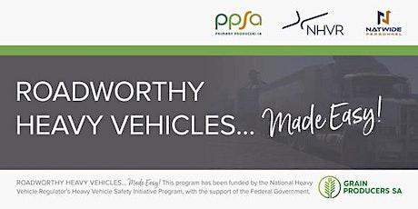 Roadworthy Heavy Vehicles... Made Easy! - Pinnaroo tickets