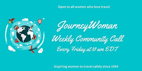 JourneyWoman Weekly Community Call (Every Friday, 10 am EDT) tickets