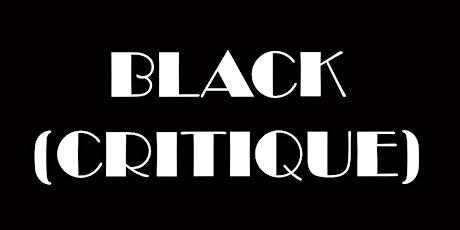 Black(Critique) - Info Session tickets
